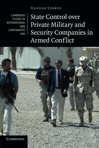 9781107613140: State Control over Private Military and Security Companies in Armed Conflict (Cambridge Studies in International and Comparative Law)