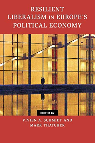 9781107613973: Resilient Liberalism in Europe's Political Economy (Contemporary European Politics)