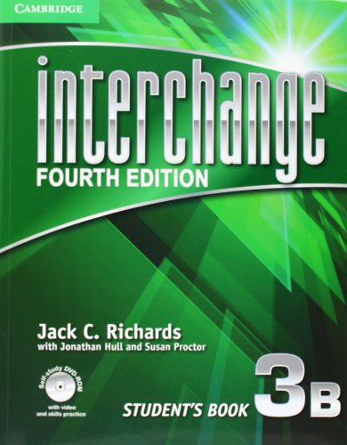 Interchange Level 3 Student's Book B with Self-study DVD-ROM and Online Workbook B Pack (Interchange Fourth Edition) (1107614163) by Jack C. Richards