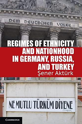 Regimes of Ethnicity and Nationhood in Germany,: Akt?rk, Şener