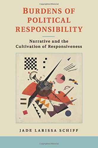 9781107614284: Burdens of Political Responsibility: Narrative and the Cultivation of Responsiveness