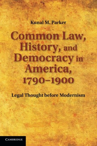 9781107614352: Common Law, History, and Democracy in America, 1790-1900: Legal Thought before Modernism (Cambridge Historical Studies in American Law and Society)