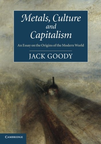 9781107614475: Metals, Culture and Capitalism: An Essay on the Origins of the Modern World