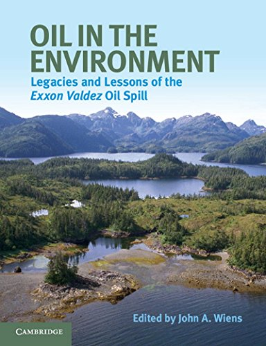 9781107614697: Oil in the Environment: Legacies and Lessons of the Exxon Valdez Oil Spill