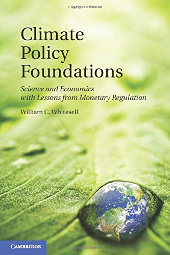 9781107614727: Climate Policy Foundations: Science and Economics with Lessons from Monetary Regulation