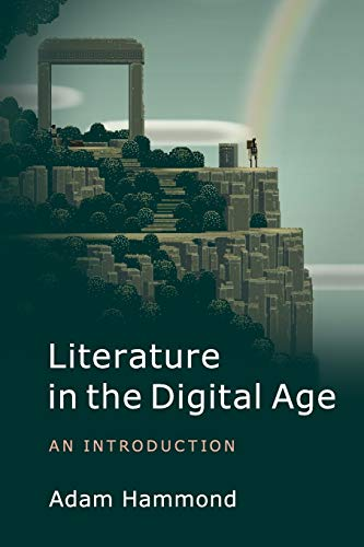9781107615076: Literature in the Digital Age: An Introduction (Cambridge Introductions to Literature (Paperback))