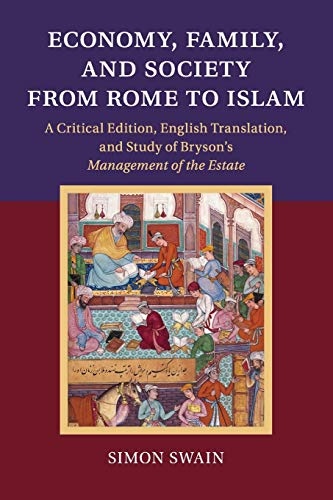 9781107615137: Economy, Family, and Society from Rome to Islam: A Critical Edition, English Translation, and Study of Bryson's Management of the Estate