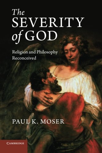9781107615328: The Severity of God: Religion and Philosophy Reconceived