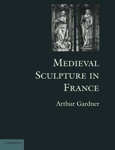 9781107615762: Medieval Sculpture in France