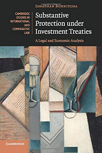 9781107615953: Substantive Protection under Investment Treaties: A Legal and Economic Analysis (Cambridge Studies in International and Comparative Law)