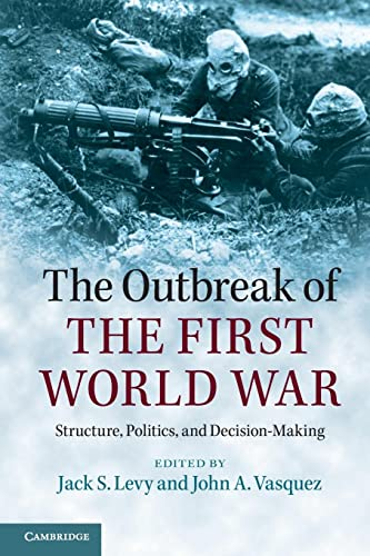 9781107616028: The Outbreak of the First World War: Structure, Politics, and Decision-Making