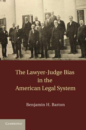 9781107616141: The Lawyer-Judge Bias in the American Legal System