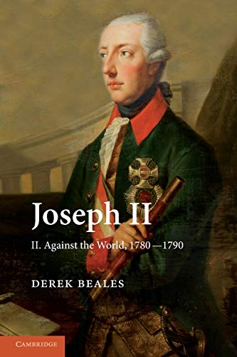9781107616264: Joseph II: Volume 2, Against the World, 1780-1790