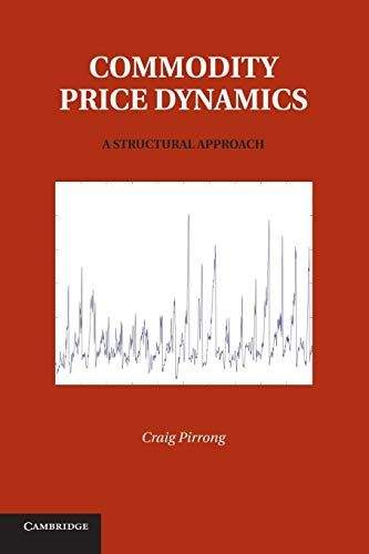 9781107616332: Commodity Price Dynamics: A Structural Approach