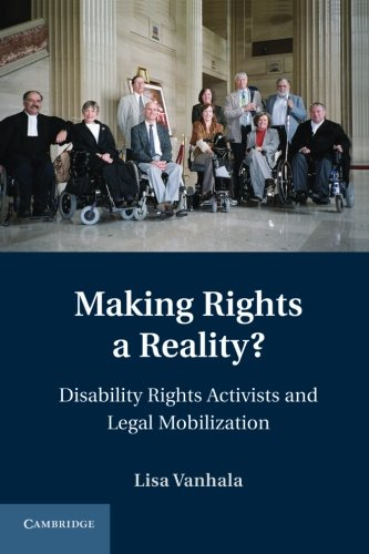 9781107616400: Making Rights a Reality?: Disability Rights Activists and Legal Mobilization (Cambridge Disability Law and Policy Series)