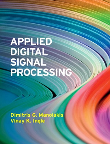 Applied Digital Signal Processing: Theory and Practice: Dimitris G. Manolakis,Vinay