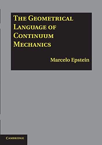 9781107617032: The Geometrical Language of Continuum Mechanics