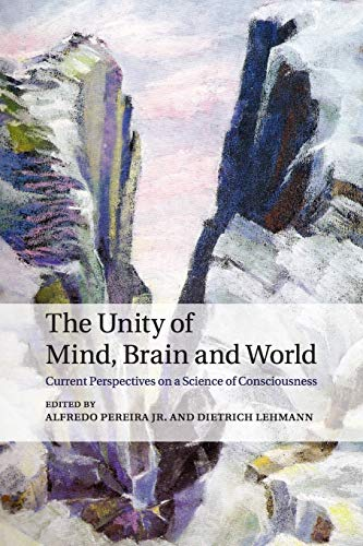 9781107617292: The Unity of Mind, Brain and World: Current Perspectives on a Science of Consciousness