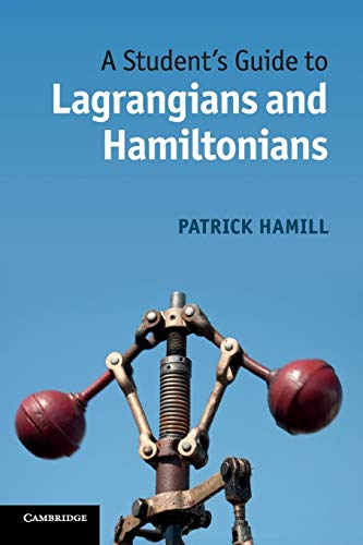 9781107617520: A Student's Guide to Lagrangians and Hamiltonians