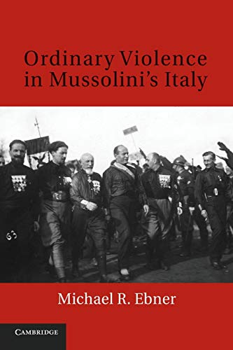 9781107617742: Ordinary Violence in Mussolini's Italy