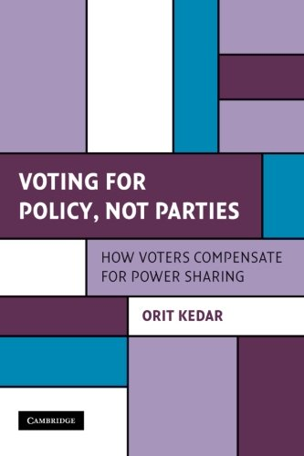 9781107617919: Voting for Policy, Not Parties: How Voters Compensate for Power Sharing (Cambridge Studies in Comparative Politics)