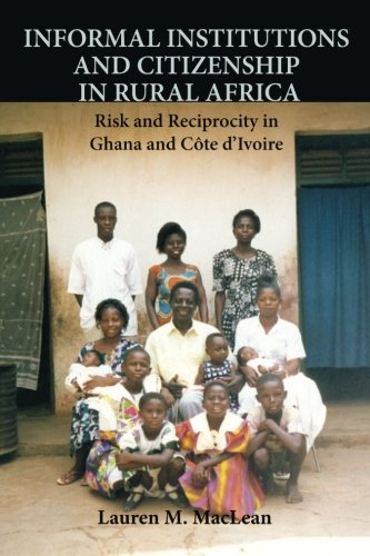 9781107617957: Informal Institutions and Citizenship in Rural Africa: Risk And Reciprocity In Ghana And Côte D'ivoire (Cambridge Studies in Comparative Politics)
