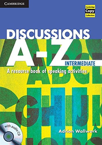 9781107618299: Discussions A-Z Intermediate Book and Audio CD: A Resource Book of Speaking Activities (Cambridge Copy Collection)