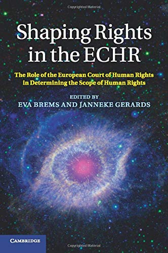 9781107618374: Shaping Rights in the ECHR: The Role of the European Court of Human Rights in Determining the Scope of Human Rights