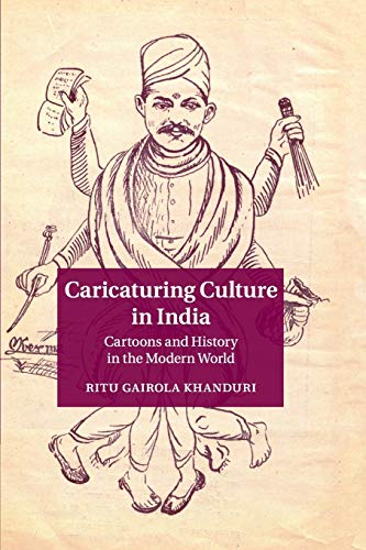 9781107618572: Caricaturing Culture in India: Cartoons and History in the Modern World