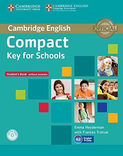 9781107618794: Compact Key for Schools Student's Pack Student's Book without Answers with CD-ROM, Workbook without Answers with Audio CD