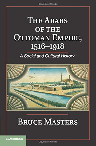 9781107619036: The Arabs of the Ottoman Empire, 1516-1918: A Social and Cultural History