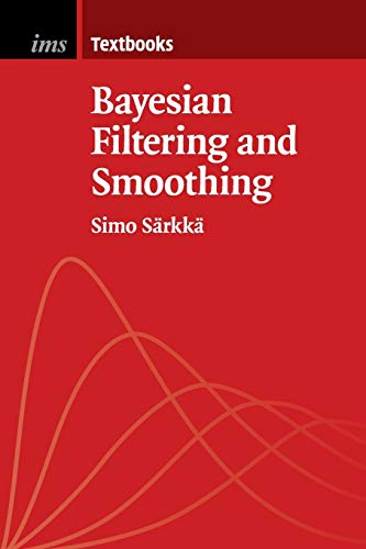 9781107619289: Bayesian Filtering and Smoothing (Institute of Mathematical Statistics Textbooks)