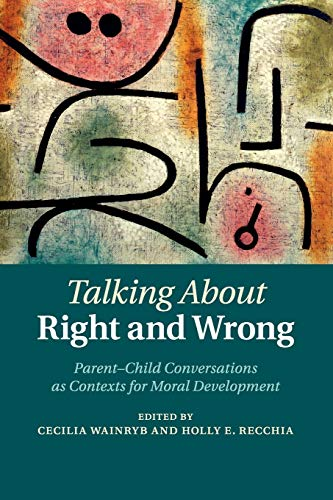 9781107619630: Talking about Right and Wrong: Parent-Child Conversations as Contexts for Moral Development