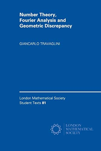 Number Theory, Fourier Analysis and Geometric Discrepancy (London Mathematical Society Student ...