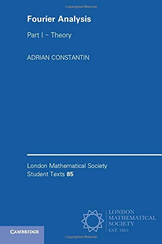 9781107620353: Fourier Analysis: Volume 1, Theory (London Mathematical Society Student Texts)