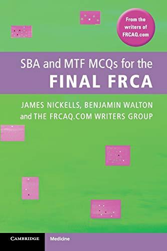 SBA and MTF MCQs for the Final: FRCAQ.COM Writers Group