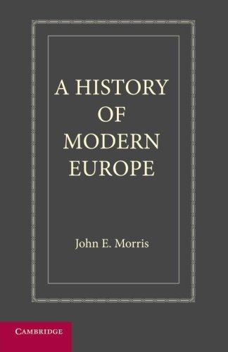 History of Modern Europe: Morris, John E.