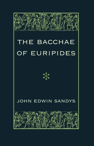 9781107620988: The Bacchae of Euripides: With Critical and Explanatory Notes and with Numerous Illustrations from Works of Ancient Art (English and Ancient Greek Edition)