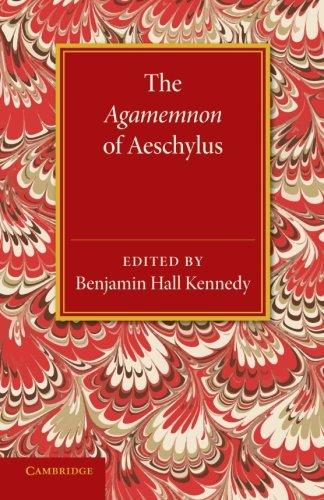The Agamemnon of Aeschylus: Kennedy, Benjamin Hall