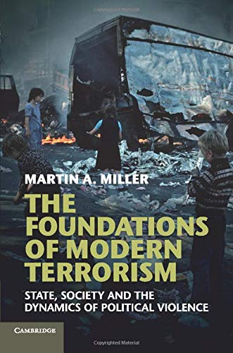 9781107621084: The Foundations of Modern Terrorism: State, Society and the Dynamics of Political Violence