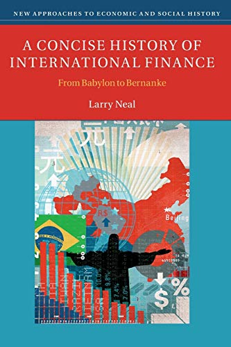 9781107621213: A Concise History of International Finance: From Babylon to Bernanke (New Approaches to Economic and Social History)