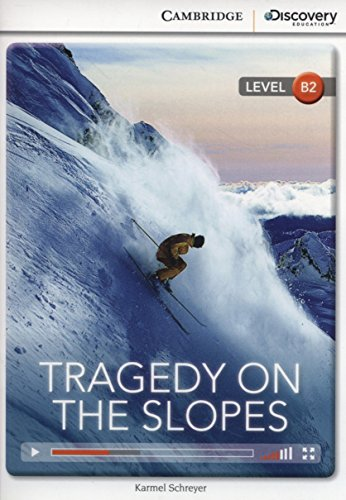 9781107621596: Tragedy on the Slopes Upper Intermediate Book with Online Access (Cambridge Discovery Interactiv)