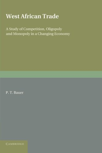 9781107621916: West African Trade: A Study of Competition, Oligopoly and Monopoly in a Changing Economy
