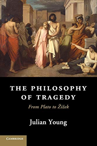 9781107621961: The Philosophy of Tragedy: From Plato to Žižek