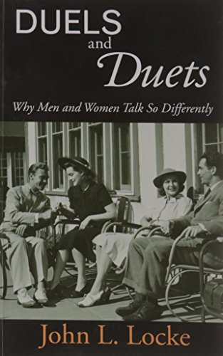 Duels and Duets: Why Men and Women Talk So Differently: John L. Locke