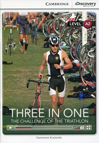 9781107622555: Three in One: The Challenge of the Triathlon Low Intermediate Book with Online Access (Cambridge Discovery Interactiv) (Cambridge Discovery Interactive Readers)