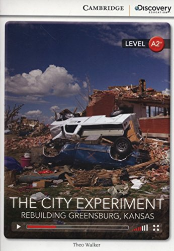 9781107622562: The City Experiment: Rebuilding Greensburg, Kansas Low Intermediate Book with Online Access (Cambridge Discovery Interactiv)
