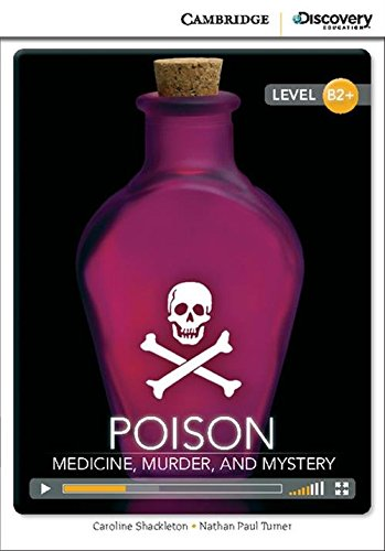 Poison: Medicine, Murder, and Mystery High Intermediate Book with Online Access (Cambridge ...
