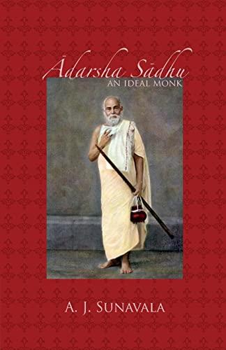 Adarsha Sadhu: An Ideal Monk (Shri Vizay Dharmsuri, Jain Granthmala): Sunavala, A. J.