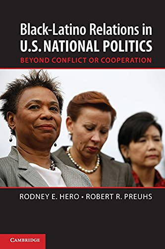 9781107625440: Black-Latino Relations in U.S. National Politics: Beyond Conflict or Cooperation